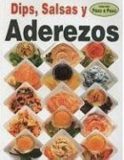 Dips, Salsa Y Aderezos (Coleccion Paso a Paso) (Spanish Edition)