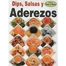 Dips, Salsa Y Aderezos (Coleccion Paso a Paso) (Spanish Edition): Ivonne Said Martinez: 9789707750289: Amazon.com: Books