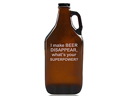 Chloe and Madison ''I Make Beer Disappear What's Your Superpower'' Beer Amber Growler by Chloe and Madison