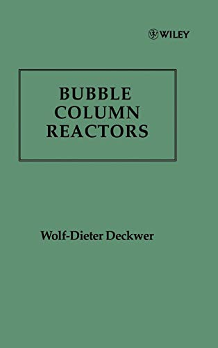 Bubble Column Reactors (Models For Flow Systems And Chemical Reactors)