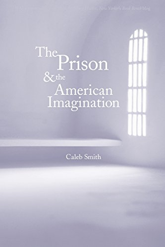 The Prison and the American Imagination (Yale Studies in English)