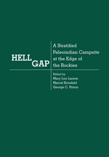 Hell Gap: A Stratified Paleoindian Campsite at the Edge of the Rockies (Nv Larson)