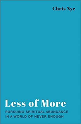 Less of More: Pursuing Spiritual Abundance in a World of
