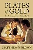 Plates of Gold, Matthew B. Brown, 1598115367