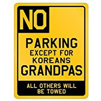 No Parking Except For South Korea Grandpas - Countries - Parking Sign [ Decorative Novelty Sign Wall Plaque ]