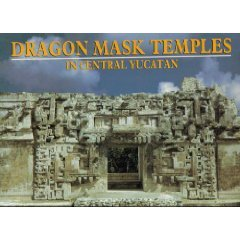 Dragon mask temples in Central Yucatan (1952-1972)