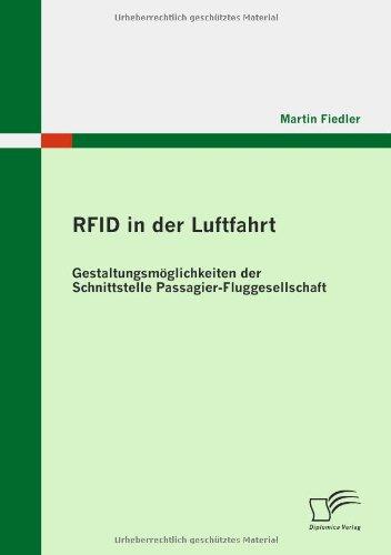 RFID in der Luftfahrt: Gestaltungsmöglichkeiten der Schnittstelle Passagier - Fluggesellschaft (German Edition) pdf