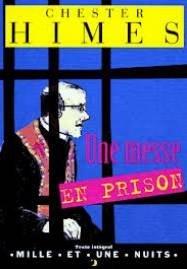 Une messe en prison, Himes, Chester