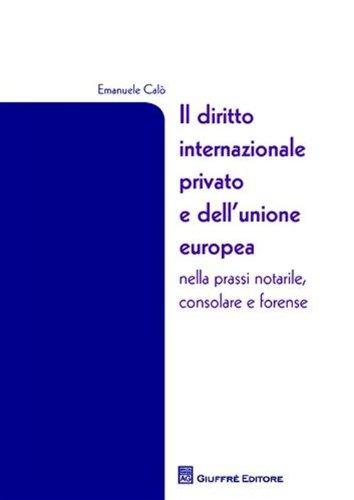 Il diritto internazionale privato e dell'Unione Europea nella prassi notarile, consolare e forense Copertina flessibile – 31 ago 2010 Emanuele Calò Giuffrè 8814154481
