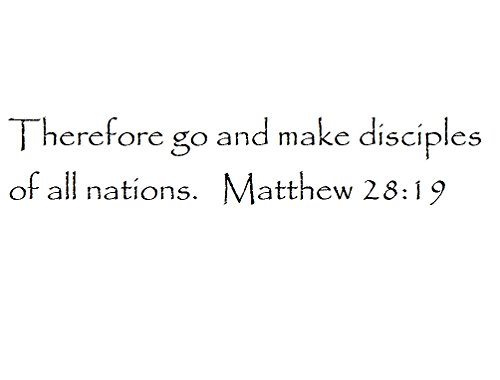 Tapestry Of Truth - Matthew 28:19 - TOT3281 - Wall and home scripture, lettering, quotes, images, stickers, decals, art, and more! - Therefore go and make disciples of all nations. Matthew 28:19 (Go Therefore And Make Disciples Of All Nations)