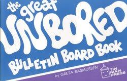 Great Unbored Bulletin Board Book: Book 1