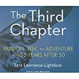 img - for The Third Chapter (An Unabridged Production)[7-CD Set]; Passion, Risk, and Adventure in the 25 Years After 50 book / textbook / text book