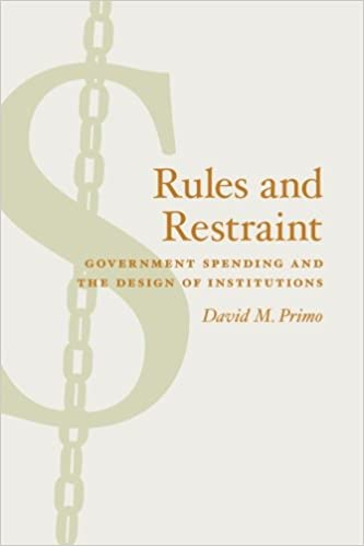 Gratis pdf e bog download Rules and Restraint: Government Spending and the Design of Institutions (American Politics and Political Economy Series) FB2
