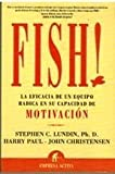 img - for Fish!: la eficacia de un equipo radica en su capacidad de motivaci n book / textbook / text book