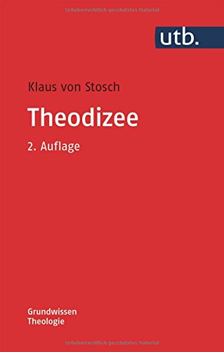 Theodizee (Grundwissen Theologie, Band 3867)