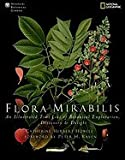 img - for Flora Mirabilis How Plants Have Shaped World Knowledge, Health, Wealth, & Beauty [HC,2009] book / textbook / text book