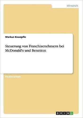 Book Steuerung von Franchisenehmern bei McDonald's und Benetton (German Edition)