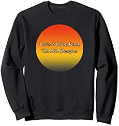 Be Kind to All People Sweatshirt