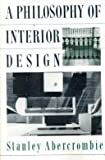 A Philosophy of Interior Design, Stanley Abercrombie, 0064302962