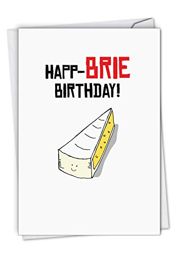 Birthday Puns-Brie: Birthday Greeting Card Featuring Puntastic Wishes for Another Year, with Envelope. C6119EBDG