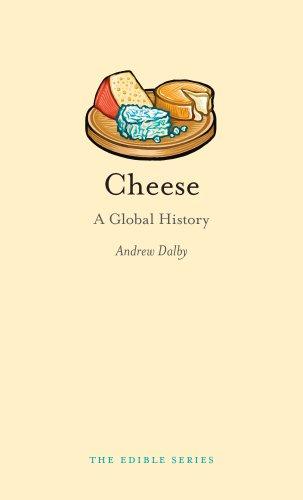 - Cheese: A Global History (Edible)