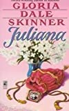 img - for Juliana by Gloria Dale Skinner (2004-01-01) book / textbook / text book