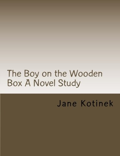 The Boy on the Wooden Box A Novel Study (The Boy On The Wooden Box)