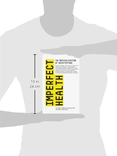 Imperfect Health: The Medicalization of Architecture by Lars Muller