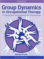 Group Dynamics in Occupational Therapy 4th (forth) edition