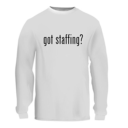got staffing? - A Nice Men's Long Sleeve T-Shirt Shirt, White, (Bow Staf)