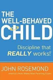 The Well-Behaved Child Publisher: Thomas Nelson