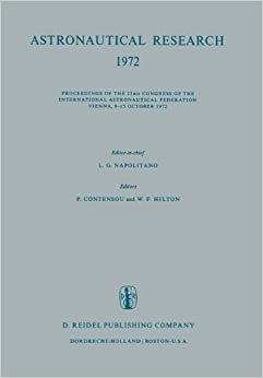 Astronautical Research 1972: Proceedings of the 23rd Congress of the International Astronautical Federation Vienna, 8–15 October 1972 (Proceedings of the 23d Congress of the International Astrona)