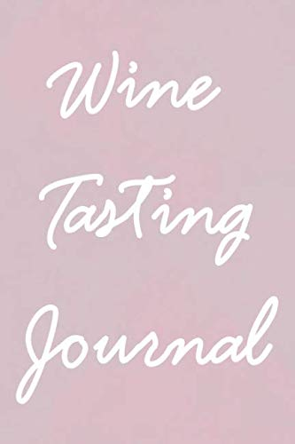 Wine Tasting Journal: 50 Page Wine Tasting & Exploration Record Book ()