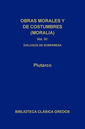 Obras morales y de costumbres (Moralia) IV (Biblioteca Clásica Gredos) (Spanish Edition)