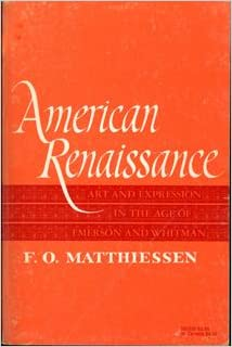 an analysis of the american renaissance by f o matthiessen The award-winning beneath the american renaissance is a classic work on american literature it immeasurably broadens our knowledge of our most important literary period, as first identified by fo matthiessen's american renaissance.