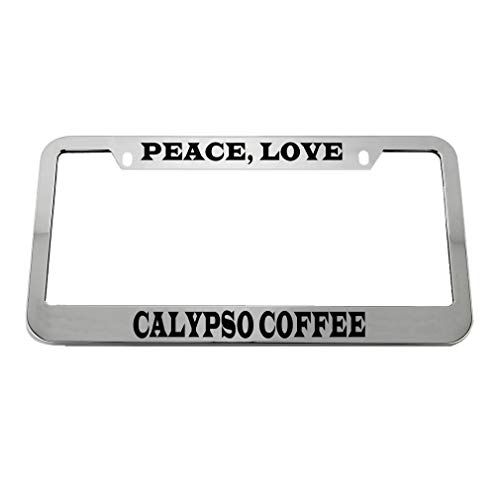 (Speedy Pros Peace Love Calypso Coffee Zinc Metal License Plate Frame Car Auto Tag Holder - Chrome 2 Holes)