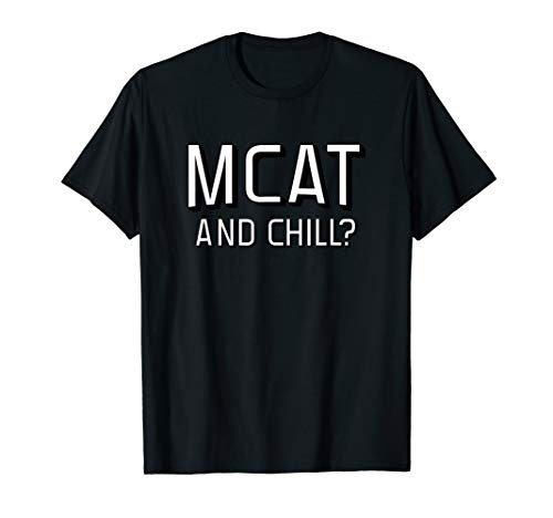 MCAT and Chill | Premed Shirt from the Medical School HQ