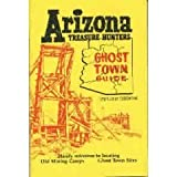 Arizona Treasure Hunter's Ghost Town Guide, Theron L. Fox, 0913814172