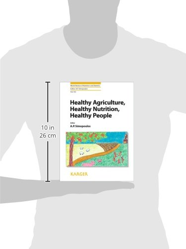 Healthy Agriculture, Healthy Nutrition, Healthy People (World Review of Nutrition and Dietetics, Vol. 102)