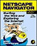 Netscape Navigator, Macintosh Version : Surfing the Web and Exploring the Internet, Pfaffenberger, Bryan, 0125531303