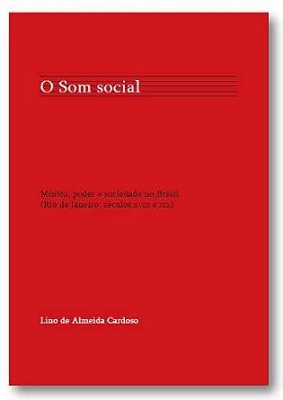O Som social: música, poder e sociedade no Brasil (Rio de