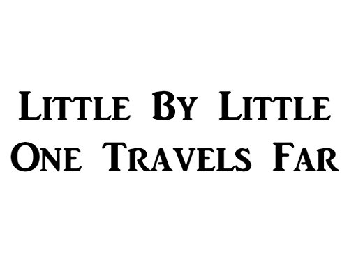 """CMI488 Little by Little One Travels Far   8.6"""" By 2.5""""   Motivational Decal   Inspirational Decal   Premium Black Vinyl Decal"""