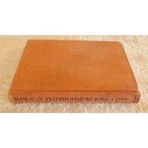 Manual of Swedish Hand Weaving