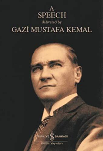 A Speech: Mustafa Kemal Atatürk: 9786052957776: Amazon.com: Books