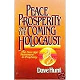 Peace, Prosperity and the Coming Holocaust, Dave Hunt, 0890813310