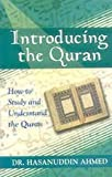 img - for Introducing the Qur'an: How to Study And Understand the Quran by Hasanuddin Ahmed (2004-11-01) book / textbook / text book