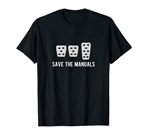 Save The Manuals Stick Shift Car Lover T-shirt