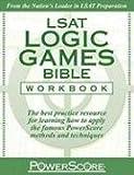 LSAT Logic Games Bible Workbook: The Best Resource for Practicing Powerscore's Famous Logic Games Methods! (Powerscore Test Preparation)