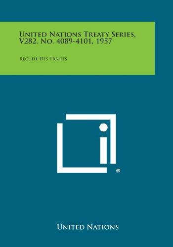 United Nations Treaty Series, V282, No. 4089-4101, 1957: Recueil Des Traites ()