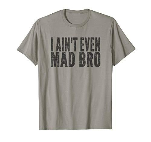 I Ain't Even Mad Bro Dark - Bro Dark Womens T-shirt